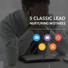 5 sai lầm thường gặp khi nuôi dưỡng khách hàng tiềm năng<br />[Điểm đánh giá: B]